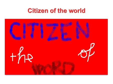 Citizen of the world. British Institutions Great Britain is governed by a Parliament. This consists of the Queen, the House of Lords and the House of.