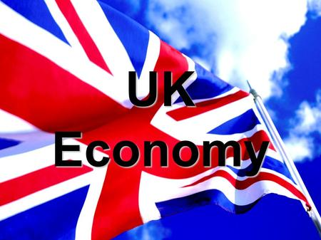 UKEconomy. What we are going to talk about Primary Sector Primary Sector Secondary Sector Secondary Sector Tertiary Sector Tertiary Sector  Import &