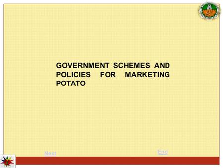 GOVERNMENT SCHEMES AND POLICIES FOR MARKETING POTATO Next End.