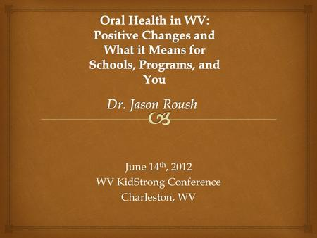 June 14 th, 2012 WV KidStrong Conference Charleston, WV.
