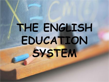 THE ENGLISH EDUCATION SYSTEM. Education is obligatory for all children aged 5 to 16. School, however, is not obligatory. A child can be home- schooled.