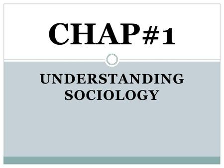 "UNDERSTANDING SOCIOLOGY CHAP#1. Meaning of Sociology: The word ""Sociology"" has been derived from two words. The Latin ""Socius"", means ""Companion"". The."