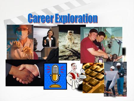 Why should 8th graders explore careers? »Learn where your interests could lead you in a career »Become aware of a variety of careers »Learn what classes.