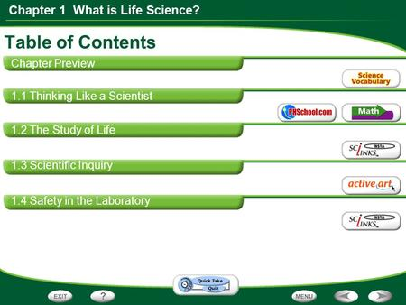 Chapter 1 What is Life Science? Chapter Preview 1.1 Thinking Like a Scientist 1.2 The Study of Life 1.3 Scientific Inquiry 1.4 Safety in the Laboratory.