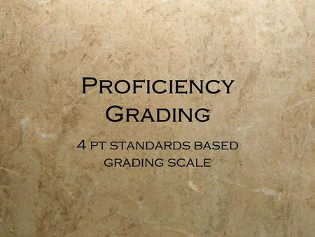Proficiency Grading 4 pt standards based grading scale.