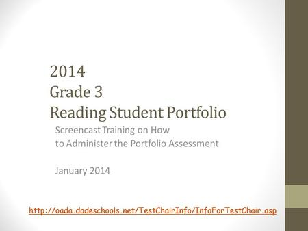 2014 Grade 3 Reading Student Portfolio Screencast Training on How to Administer the Portfolio Assessment January 2014
