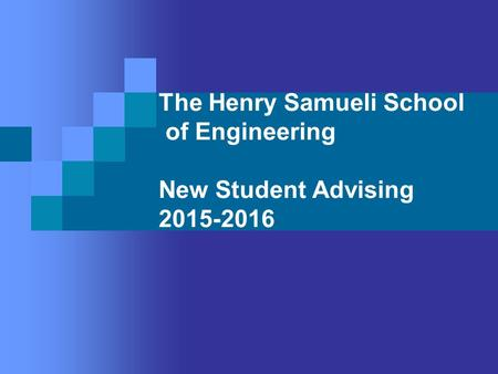 The Henry Samueli School of Engineering New Student Advising