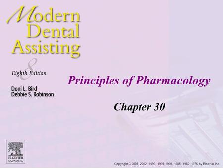 Copyright C 2005, 2002, 1999, 1995, 1990, 1985, 1980, 1976 by Elsevier Inc. Principles of Pharmacology Chapter 30.