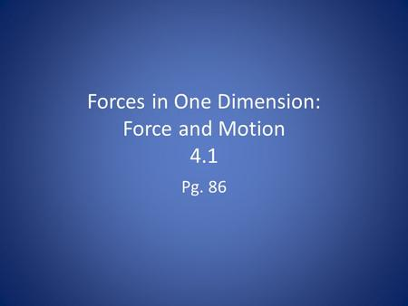 Forces in One Dimension: Force and Motion 4.1