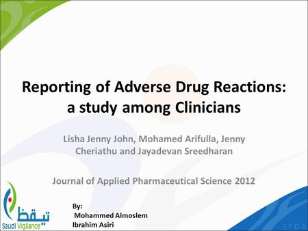 Reporting of Adverse Drug Reactions: a study among Clinicians Lisha Jenny John, Mohamed Arifulla, Jenny Cheriathu and Jayadevan Sreedharan Journal of Applied.