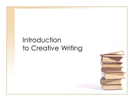 Introduction to Creative Writing. Let's start by just sort of yapping a bit about the whole creative enterprise. Take a look at this collection of quotations.