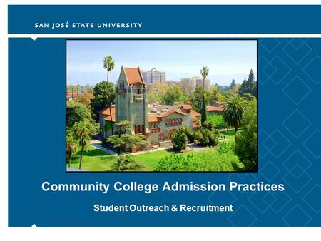 Community College Admission Practices Student Outreach & Recruitment.