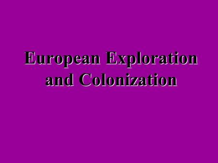 European Exploration and Colonization What European country explored and settled the Caribbean, Central America, and South America? SpainSpain.