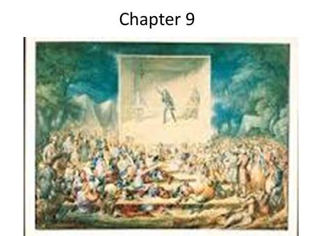 Chapter 9. 2 nd Great Awakening 1 st Great Awakening – 18 th century (weakened traditional churches) 2 nd Great Awakening – as early as the 1790s, a renewed.