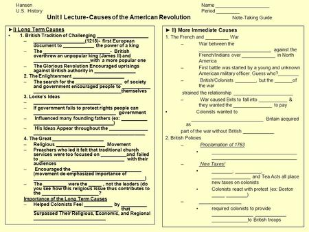 HansenName _____________________ U.S. HistoryPeriod _________ Unit I Lecture- Causes of the American Revolution Note-Taking Guide ► I) Long Term Causes.