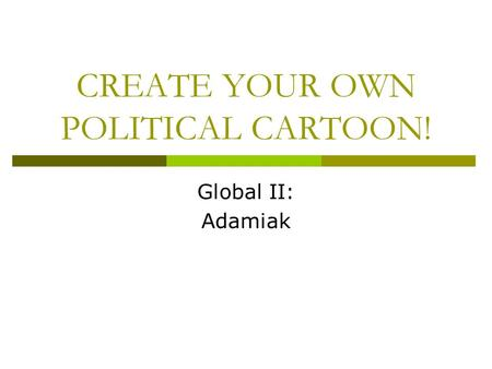 CREATE YOUR OWN POLITICAL CARTOON!