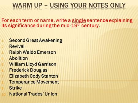 WARM UP – using your notes only