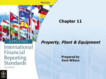 Property, Plant & Equipment Prepared by Kent Wilson