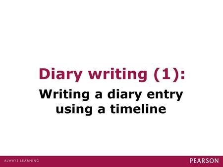 Diary writing (1): Writing a diary entry using a timeline.