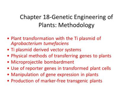Chapter 18-Genetic Engineering of Plants: Methodology
