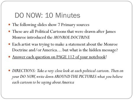 DO NOW: 10 Minutes The following slides show 7 Primary sources