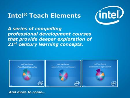 Copyright © 2009 Intel Corporation. All rights reserved. Intel and Intel Education are trademarks or registered trademarks of Intel Corporation or its.