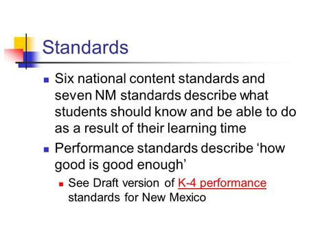 Standards Six national content standards and seven NM standards describe what students should know and be able to do as a result of their learning time.