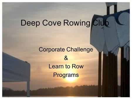Deep Cove Rowing Club Corporate Challenge & Learn to Row Programs.