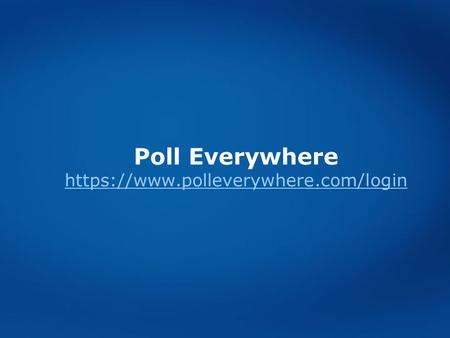 Poll Everywhere https://www.polleverywhere.com/login.