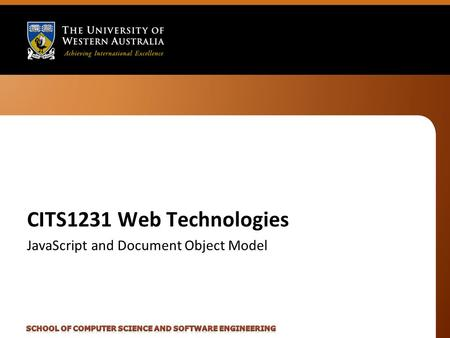 CITS1231 Web Technologies JavaScript and Document Object Model.