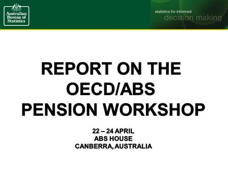 Pension Workshop Outcomes SNA Table 17.10 and proposed table 17.xx Conceptual recommendations for AEG and research agenda Actuarial considerations and.