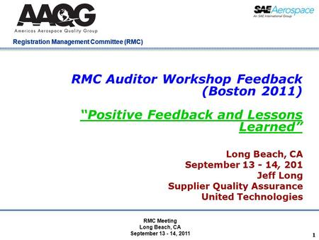 "Company Confidential Registration Management Committee (RMC) RMC Auditor Workshop Feedback (Boston 2011) ""Positive Feedback and Lessons Learned"" Long Beach,"