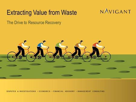 DISPUTES & INVESTIGATIONS ECONOMICS FINANCIAL ADVISORY MANAGEMENT CONSULTING Extracting Value from Waste The Drive to Resource Recovery.