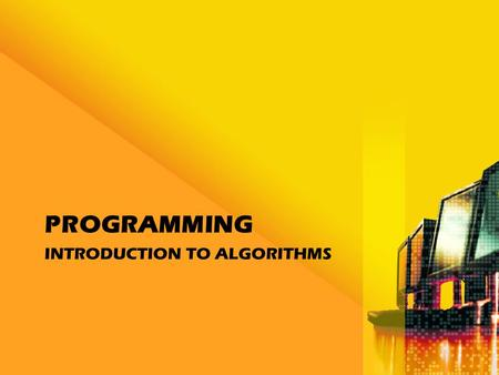INTRODUCTION TO ALGORITHMS PROGRAMMING. Objectives Give a definition of the term algorithm Describe the various parts of the pseudocode algorithm or algorithm.