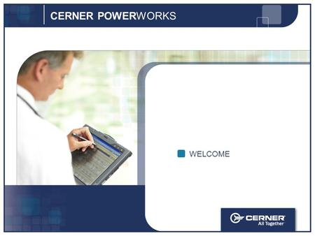 WELCOME CERNER POWERWORKS. © Cerner Corporation All Rights Reserved 1 OVERVIEW Cerner Corporation Headquartered in Kansas City, MO 29+ years of experience.