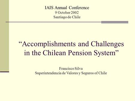 """Accomplishments and Challenges in the Chilean Pension System"""