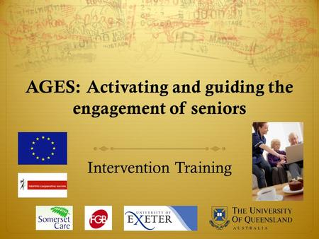 AGES: Activating and guiding the engagement of seniors Intervention Training.