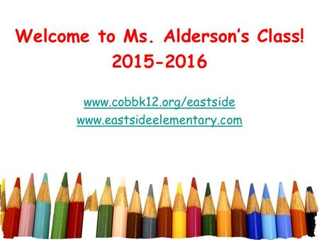 Welcome to Ms. Alderson's Class!