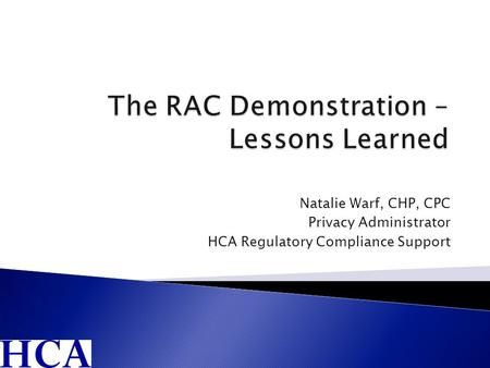 Natalie Warf, CHP, CPC Privacy Administrator HCA Regulatory Compliance Support 1.