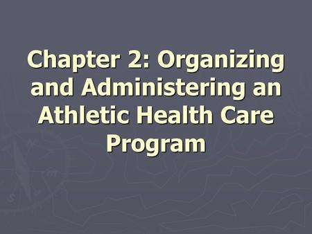 © 2005 The McGraw-Hill Companies, Inc. All rights reserved. Chapter 2: Organizing and Administering an Athletic Health Care Program.