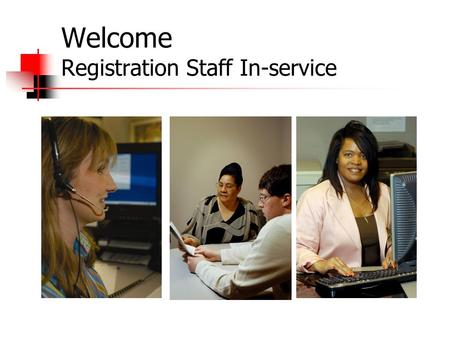 Welcome Registration Staff In-service. Information UAMS considered a black hole.