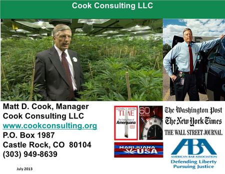 July 2013 Matt D. Cook, Manager Cook Consulting LLC www.cookconsulting.org P.O. Box 1987 Castle Rock, CO 80104 (303) 949-8639 Cook Consulting LLC.
