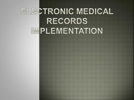 Electronic Medical Records  Medical Record Errors Illegible handwriting Medical Abbreviations Handwritten medical notes Accuracy  But is costly Training.
