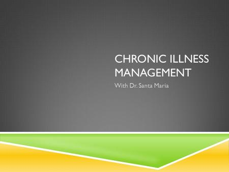 CHRONIC ILLNESS MANAGEMENT With Dr. Santa Maria. HANDOUTS-AVAILABLE ONLINE  Please visit  group-handouts/