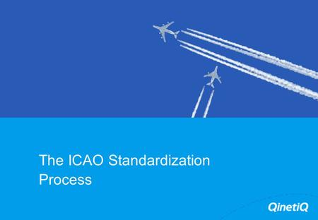 The ICAO Standardization Process. 2 Introduction Not going to attempt an introduction to ICAO Nor all its documentation ICAO produces international standards.