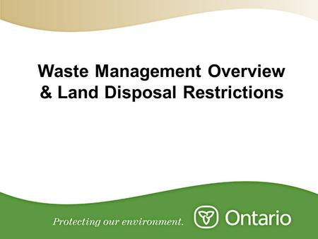 Waste Management Overview & Land Disposal Restrictions.