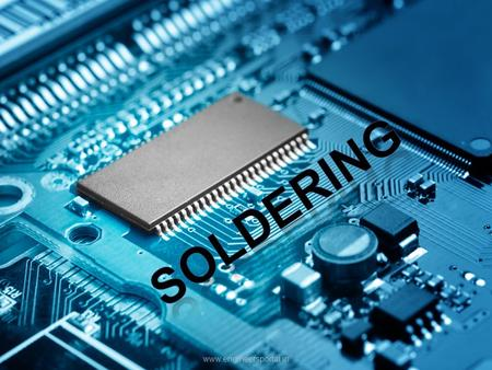 www.engineersportal.in WHAT IS SOLDERING? Soldering is the process of joining metal leads, creating a mechanical and electrical bond. www.engineersportal.in.