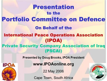 Presentation to the Portfolio Committee on Defence On Behalf of the Presentation to the Portfolio Committee on Defence On Behalf of the International Peace.