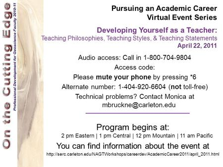 Pursuing an Academic Career Virtual Event Series Developing Yourself as a Teacher: Teaching Philosophies, Teaching Styles, & Teaching Statements April.