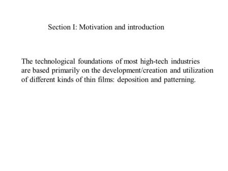 Section I: Motivation and introduction The technological foundations of most high-tech industries are based primarily on the development/creation and utilization.